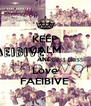 KEEP CALM AND  Love FAEIBIVE  - Personalised Poster A4 size