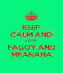 KEEP CALM AND LOVE FAGOY AND MPANANA - Personalised Poster A4 size