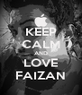 KEEP CALM AND LOVE FAIZAN - Personalised Poster A4 size
