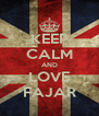 KEEP CALM AND LOVE FAJAR - Personalised Poster A4 size
