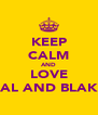 KEEP CALM AND LOVE FAL AND BLAKE - Personalised Poster A4 size