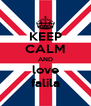 KEEP CALM AND love falila - Personalised Poster A4 size