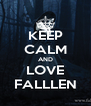KEEP CALM AND LOVE FALLLEN - Personalised Poster A4 size