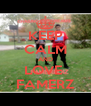 KEEP CALM AND LOVE  FAMERZ - Personalised Poster A4 size