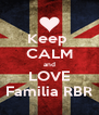 Keep  CALM and LOVE Familia RBR - Personalised Poster A4 size