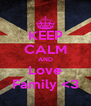 KEEP CALM AND Love Family <3 - Personalised Poster A4 size