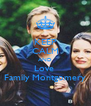 KEEP CALM AND Love  Family Montgomery - Personalised Poster A4 size