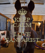 KEEP CALM AND LOVE FANFARIST - Personalised Poster A4 size