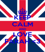 KEEP CALM AND LOVE FARAH <3 - Personalised Poster A4 size