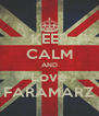 KEEP CALM AND Love FARAMARZ - Personalised Poster A4 size