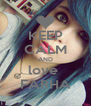 KEEP CALM AND love  FARHA - Personalised Poster A4 size