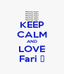 KEEP CALM AND LOVE Fari ♥ - Personalised Poster A4 size