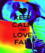 KEEP CALM AND LOVE FARI - Personalised Poster A4 size