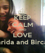 KEEP CALM AND LOVE Farida and Bircan - Personalised Poster A4 size