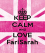KEEP CALM AND LOVE FariSarah - Personalised Poster A4 size