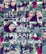 KEEP CALM AND LOVE  FARRAH &  JOYLEN  - Personalised Poster A4 size