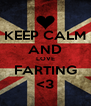 KEEP CALM AND LOVE FARTING <3 - Personalised Poster A4 size