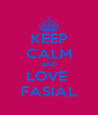 KEEP CALM AND LOVE  FASIAL - Personalised Poster A4 size