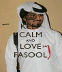 KEEP CALM AND LOVE FASOOL - Personalised Poster A4 size