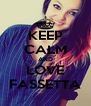 KEEP CALM AND LOVE FASSETTA - Personalised Poster A4 size