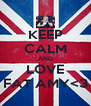 KEEP CALM AND LOVE FAT AMY<3 - Personalised Poster A4 size