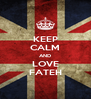 KEEP CALM AND LOVE FATEH - Personalised Poster A4 size