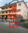 KEEP CALM AND Love FATI - Personalised Poster A4 size