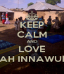 KEEP CALM AND LOVE FATIMAZARAH INNAWURO &SALIHA - Personalised Poster A4 size