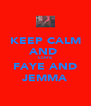 KEEP CALM AND  LOVE FAYE AND JEMMA - Personalised Poster A4 size