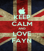 KEEP CALM AND LOVE FAYN - Personalised Poster A4 size