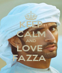 KEEP CALM AND LOVE  FAZZA  - Personalised Poster A4 size