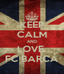 KEEP CALM AND LOVE  FC BARCA - Personalised Poster A4 size