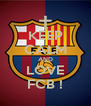 KEEP CALM AND LOVE FCB ! - Personalised Poster A4 size