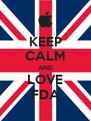 KEEP CALM AND LOVE FDA - Personalised Poster A4 size