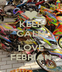 KEEP CALM AND LOVE FEBRIAN - Personalised Poster A4 size