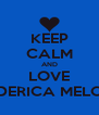 KEEP CALM AND LOVE FEDERICA MELONI - Personalised Poster A4 size