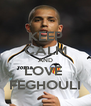 KEEP CALM AND LOVE  FEGHOULI - Personalised Poster A4 size