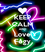 KEEP CALM AND Love Fegy - Personalised Poster A4 size