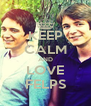 KEEP CALM AND LOVE FELPS - Personalised Poster A4 size
