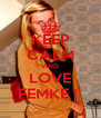 KEEP CALM AND LOVE FEMKE !  - Personalised Poster A4 size