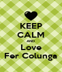 KEEP CALM AND Love Fer Colunga - Personalised Poster A4 size
