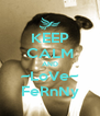 KEEP CALM AND ~LoVe~ FeRnNy - Personalised Poster A4 size