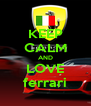 KEEP CALM AND LOVE ferrari - Personalised Poster A4 size
