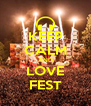 KEEP CALM AND LOVE FEST - Personalised Poster A4 size