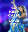 KEEP CALM AND LOVE FEY - Personalised Poster A4 size