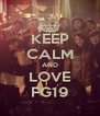 KEEP CALM AND LOVE FG19 - Personalised Poster A4 size