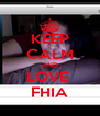 KEEP CALM AND LOVE  FHIA - Personalised Poster A4 size