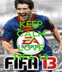 KEEP CALM AND LOVE FIFA 13 - Personalised Poster A4 size