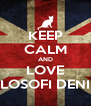KEEP CALM AND LOVE FILOSOFI DENIM - Personalised Poster A4 size