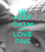 KEEP CALM AND LOVE FINE - Personalised Poster A4 size